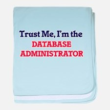 Trust me, I'm the Database Administra baby blanket