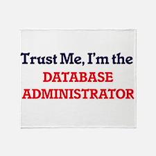 Trust me, I'm the Database Administr Throw Blanket