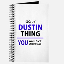 It's DUSTIN thing, you wouldn't understand Journal