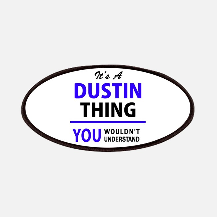 It's DUSTIN thing, you wouldn't understand Patch