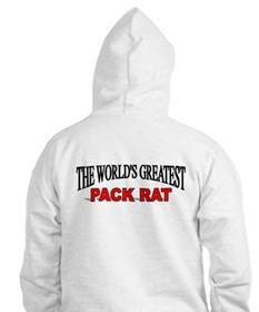 """""""The World's Greatest Pack Rat"""" Hoodie"""