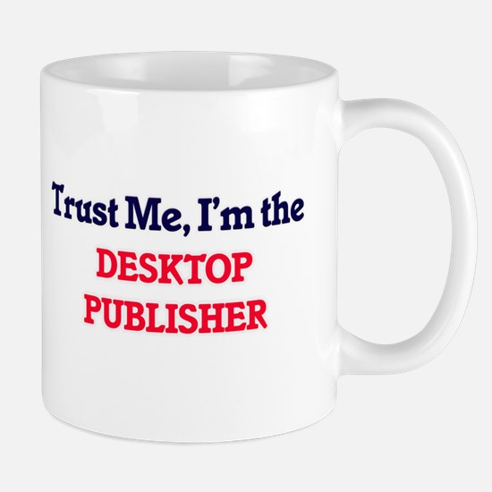 Trust me, I'm the Desktop Publisher Mugs
