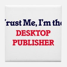 Trust me, I'm the Desktop Publisher Tile Coaster