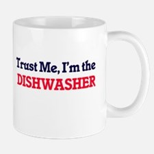 Trust me, I'm the Dishwasher Mugs