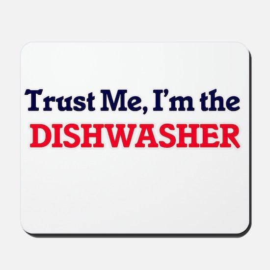 Trust me, I'm the Dishwasher Mousepad