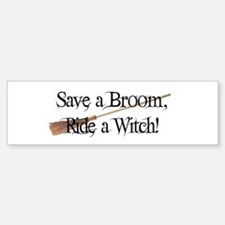 Save a Broom, Ride a Witch! Bumper Bumper Bumper Sticker