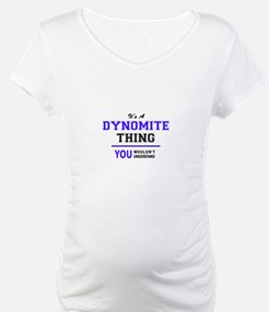It's DYNOMITE thing, you wouldn' Shirt