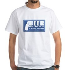 Beer Doesn't Make You Fa T-Shirt