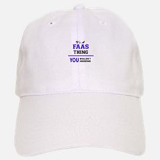 It's FAAS thing, you wouldn't understand Baseball Baseball Cap