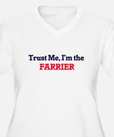 Trust me, I'm the Farrier Plus Size T-Shirt