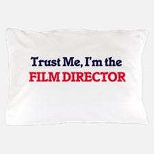 Trust me, I'm the Film Director Pillow Case