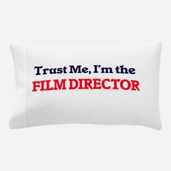 Trust me, I'm the Film Director Pillow Case