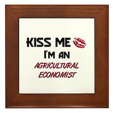 Kiss Me I'm a AGRICULTURAL ECONOMIST Framed Tile