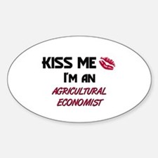 Kiss Me I'm a AGRICULTURAL ECONOMIST Decal