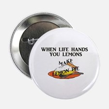 "When Life Hands You Lemons 2.25"" Button"