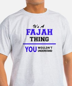 It's FAJAH thing, you wouldn't understand T-Shirt