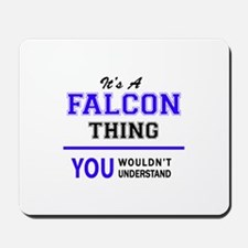 It's FALCON thing, you wouldn't understa Mousepad
