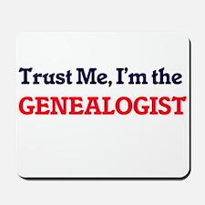 Trust me, I'm the Genealogist Mousepad