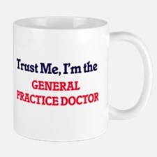 Trust me, I'm the General Practice Doctor Mugs