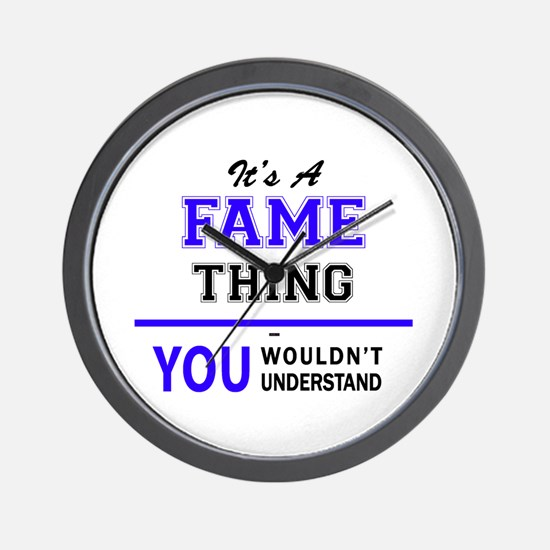 It's FAME thing, you wouldn't understan Wall Clock