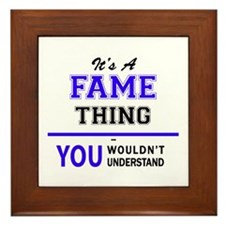 It's FAME thing, you wouldn't understa Framed Tile