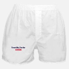 Trust me, I'm the Guide Boxer Shorts