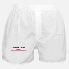 Trust me, I'm the Higher Education Ad Boxer Shorts