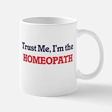 Trust me, I'm the Homeopath Mugs