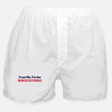 Trust me, I'm the Horticulturist Boxer Shorts
