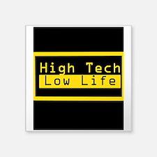 High Tech Low Life Sticker