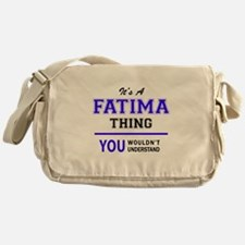 It's FATIMA thing, you wouldn't unde Messenger Bag