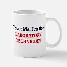Trust me, I'm the Laboratory Technician Mugs
