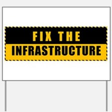 Fix The Infrastructure Yard Sign