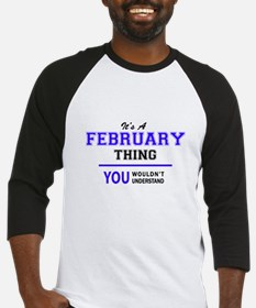 It's FEBRUARY thing, you wouldn't Baseball Jersey