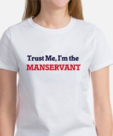 Trust me, I'm the Manservant T-Shirt