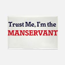 Trust me, I'm the Manservant Magnets