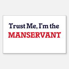 Trust me, I'm the Manservant Decal