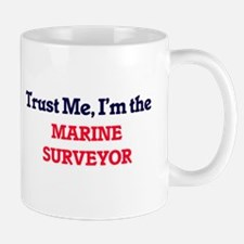Trust me, I'm the Marine Surveyor Mugs