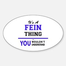 It's FEIN thing, you wouldn't understand Decal