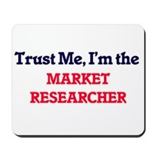 Trust me, I'm the Market Researcher Mousepad