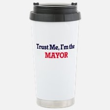 Trust me, I'm the Mayor Stainless Steel Travel Mug