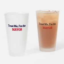 Trust me, I'm the Mayor Drinking Glass