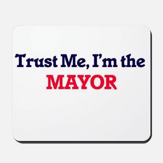 Trust me, I'm the Mayor Mousepad