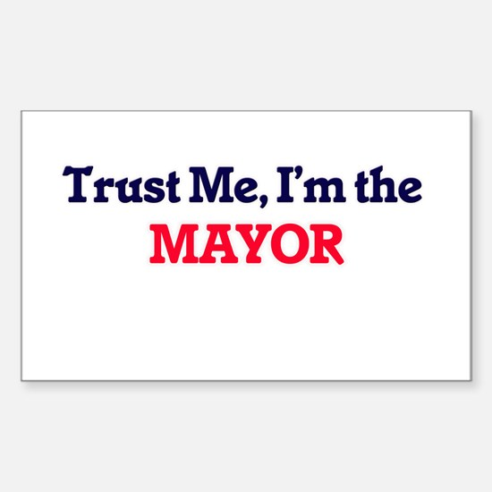 Trust me, I'm the Mayor Decal