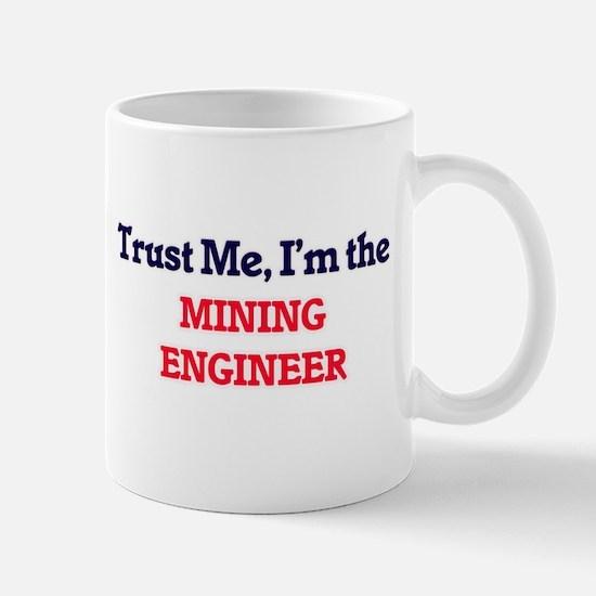 Trust me, I'm the Mining Engineer Mugs
