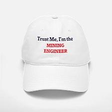 Trust me, I'm the Mining Engineer Baseball Baseball Cap