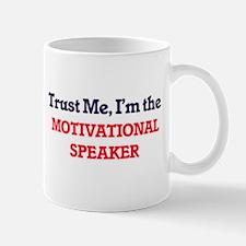 Trust me, I'm the Motivational Speaker Mugs