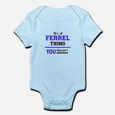 It's FERREL thing, you wouldn't understa Body Suit