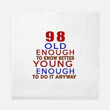 98 Old Enough Young Enough Birthday De Queen Duvet