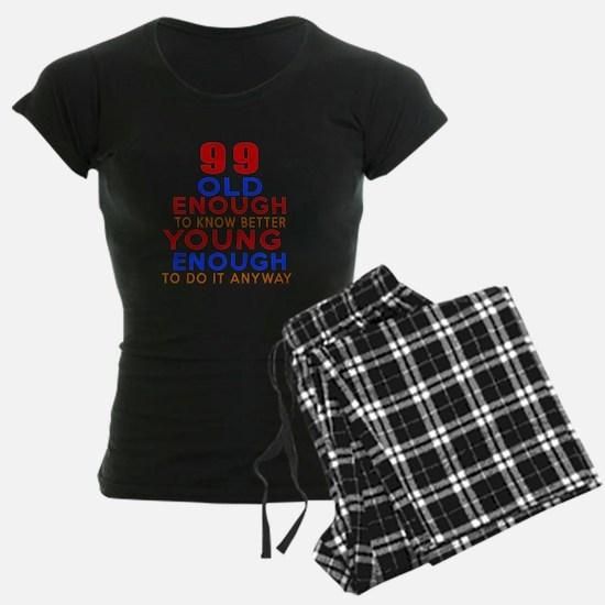 99 Old Enough Young Enough B Pajamas
